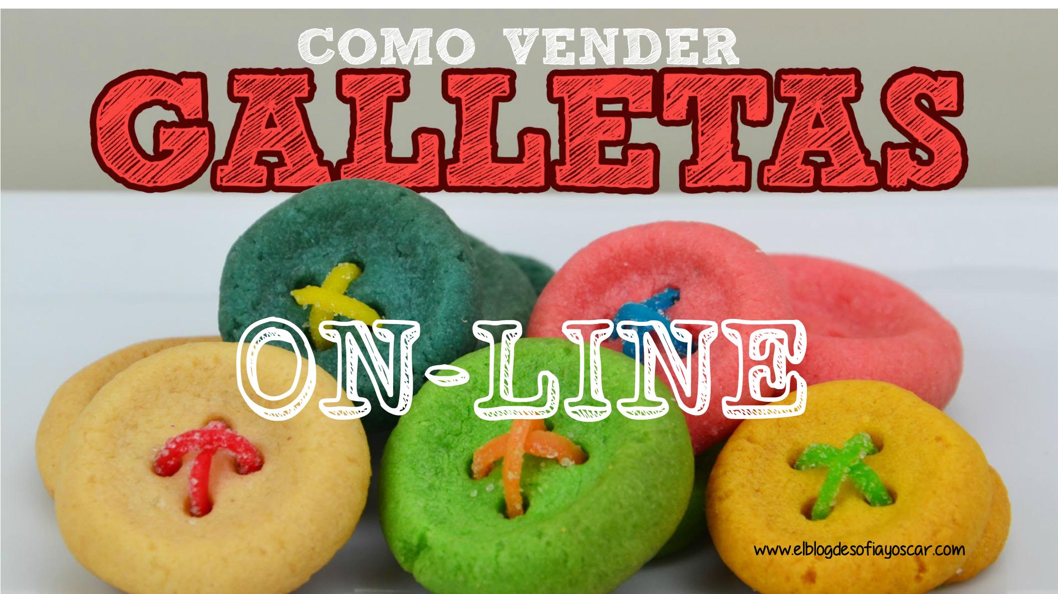 Cómo vender galletas online y vivir de internet